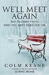 We'll Meet Again: Irish Deathbed Visions - Who You Meet When You Die