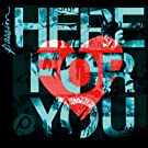 Passion:Here For You