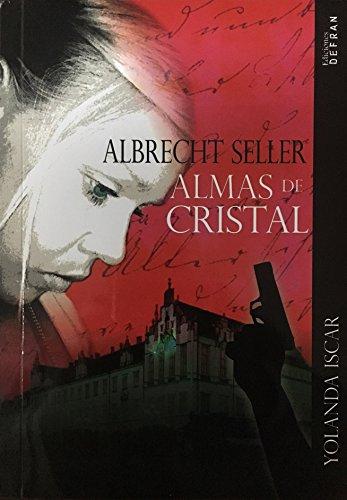 Almas de Cristal: Albrecht Seller par Yolanda Iscar