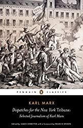 Dispatches for the New York Tribune: Selected Journalism of Karl Marx (Penguin Classics) by Karl Marx (2008-02-26)