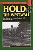 Hold the Westwall: The History of Panzer Brigade 105, September 1944 (The Stackpole Military History Series)