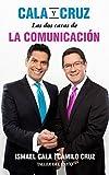 Cala O Cruz: DOS Caras de La Comunicacion