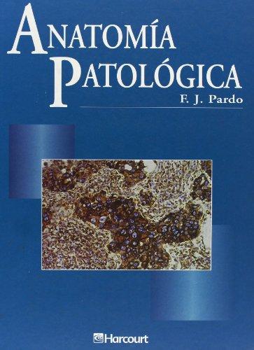 Anatomía patológica por F.J. Pardo Mindán