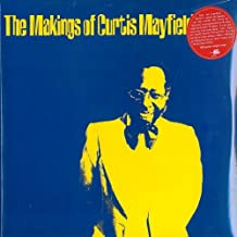 The Makings of Curtis Mayfield [Vinyl LP]
