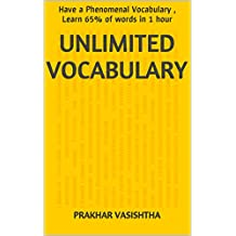 Unlimited Vocabulary: Have a Phenomenal Vocabulary , Learn 65% of words in 1 hour (English Edition)