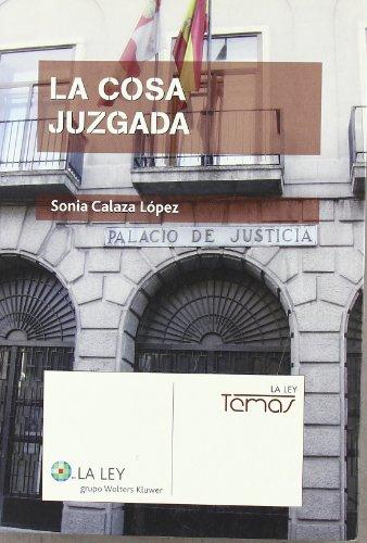La cosa juzgada por María Sonia Calaza López