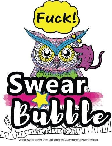 Swear Speech Bubbles: Funny Animal Swearing Speech Bubble Coloring...: A Sweary Words Adult Coloring Book for Fun Colouring by Swearing Coloring Book for Adults (2016-02-22)