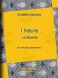 1 heure : La Bourse: Les Minutes parisiennes