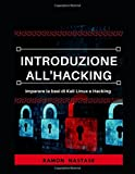 Introduzione all'Hacking:  Imparare le basi di Kali Linux e Hacking