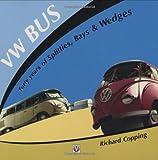 VW Bus: 40 Years of Splitties, Bays and Wedges