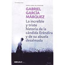 La Increible y Triste Historia de La Candida: Erendira y de Su Abuela Desalmada (Contemporanea)