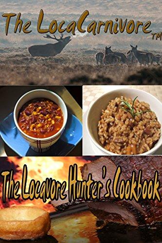 the-locacarnivore-presents-the-locavore-hunters-cookbook-english-edition