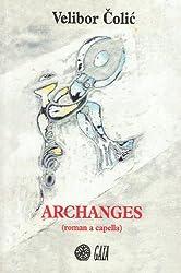 Archanges : (Roman a capella)