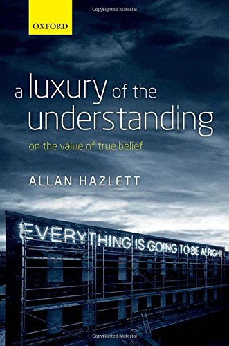 a-luxury-of-the-understanding-on-the-value-of-true-belief