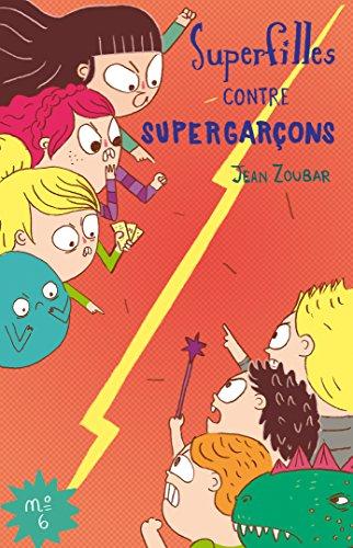 Super Filles contre Super Garçons (Les Super Filles t. 6) par Jean Zoubar