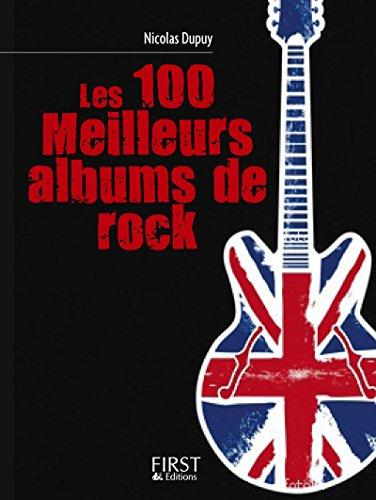 Le Petit livre de - Les 100 meilleurs albums de rock