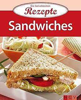 Sandwiches: Die beliebtesten Rezepte von [Naumann & Göbel Verlag]