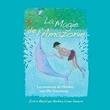 La Magie de l'Amazonie: Les aventures de Meromi, une fille Yanomami: Les aventures de Meromi, une fille Yanomami: Volume 2