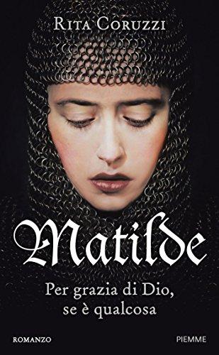 Matilde: Per grazia di Dio, se è qualcosa