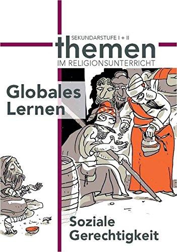 Soziale Gerechtigkeit: Globales Lernen (Themen im Religionsunterricht)