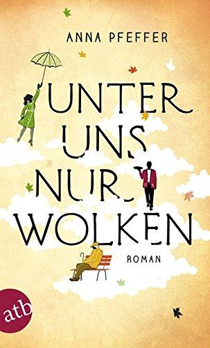 Buchseite und Rezensionen zu 'Unter uns nur Wolken: Roman' von Anna Pfeffer