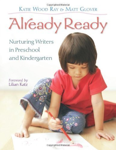 Already Ready: Nurturing Writers in Preschool and Kindergarten by unknown unknown Edition [Paperback(2008)]