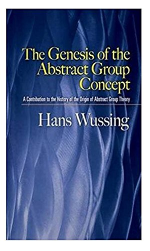 The Genesis of the Abstract Group Concept: A Contribution to the History of the Origin of Abstract Group Theory (Dover Books on Mathematics) (English Edition)