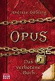 OPUS - Das verbotene Buch (Baumhaus Verlag) - Andreas Gößling
