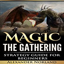 Magic: the Gathering Strategy Guide for Beginners