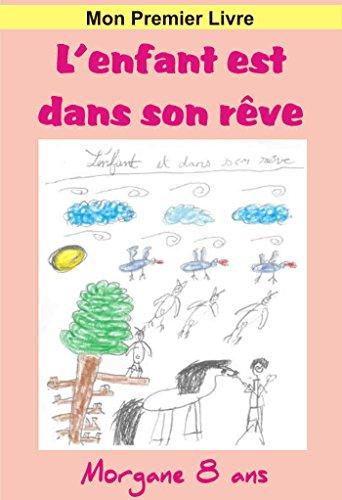 Livres gratuits en ligne L'enfant est dans son rêve epub pdf
