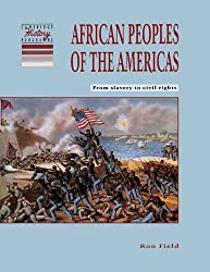 African Peoples of the Americas: From Slavery to Civil Rights (Cambridge History Programme Key Stage 3) by Ron Field (1995-06-30)