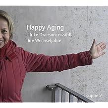 Happy Aging: Ulrike Draesner erzählt ihre Wechseljahre
