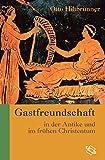 Gastfreundschaft in der Antike und im frühen Christentum