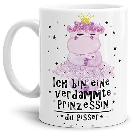 Tassendruck Nilpferd-Tasse mit Spruch Ich Bin eine verdammte Prinzessin du Pisser - Kaffeetasse/Mug...
