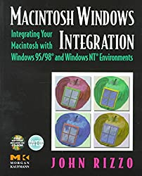 [(Macintosh Windows Integration : Integrating Your Macintosh with Windows 95 and Windows NT)] [By (author) John Rizzo] published on (July, 1999)