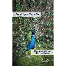 Qué mundo tan maravilloso (Voces / Literatura nº 262)