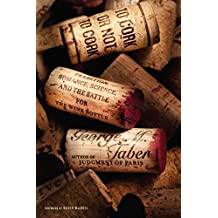 To Cork or Not To Cork: Tradition, Romance, Science, and the Battle for the Wine Bottle (English Edition)
