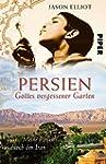 Persien - Gottes vergessener Garten....
