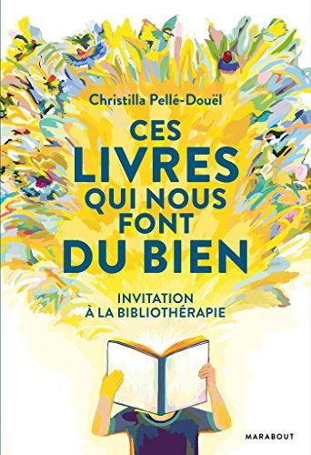 Ces livres qui nous font du bien par Christilla Pelle Douël