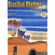 Brazilian Rhythms for Guitar: Samba, Bossa Nova, Choro, Baiao, Frevo, and Other Brazilian Styles (Guitar Masters Series)