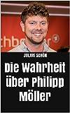 Die Wahrheit über Philipp Möller