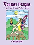 Fantasy Designs Stained Glass PA (Dover Stained Glass Instruction)