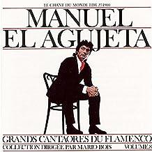 Manuel el Agujetagrandes Cantaores Flamencos