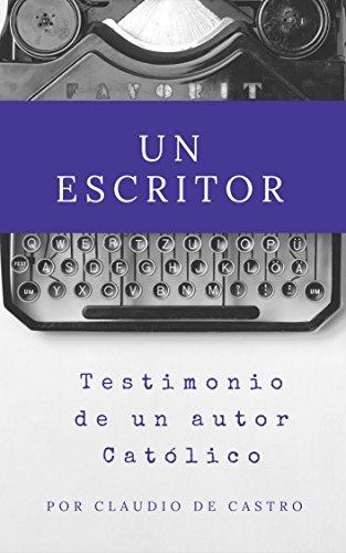 Cómo ser un Escritor Católico Exitoso: Una historia de emprendimiento (Ebooks Católicos)