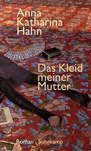 Buchseite und Rezensionen zu 'Das Kleid meiner Mutter: Roman' von Anna Katharina Hahn