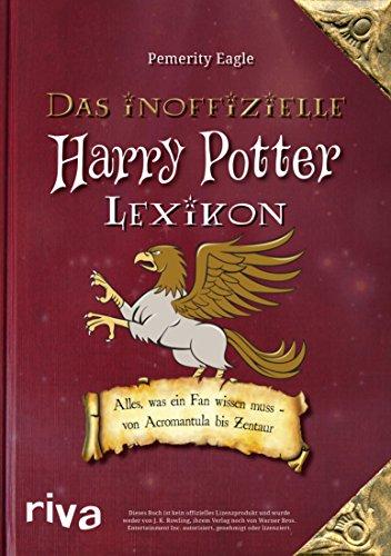 Das inoffizielle Harry-Potter-Lexikon: Alles, was ein Fan wissen ...