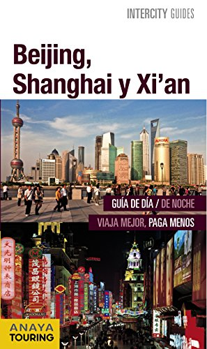 Beijing, Shanghai, Xi'an (Intercity Guides - Internacional)