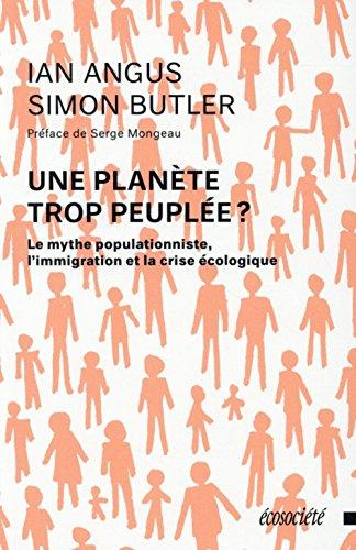 Une planète trop peuplée ? - Le mythe populationniste, l'immigration et la crise écologique par Ian ANGUS