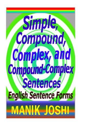 Simple, Compound, Complex, and Compound-Complex Sentences: English Sentence Forms por Mr. Manik Joshi