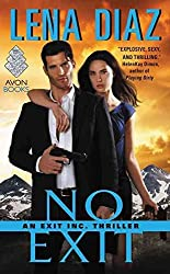 [No Exit : An Exit Inc. Thriller] (By (author)  Lena Diaz) [published: March, 2016]